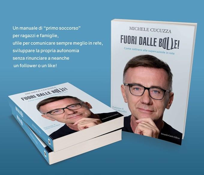 """Libri, ecco """"Fuori dalle Bolle!"""" l'ultimo libro di Michele Cucuzza"""