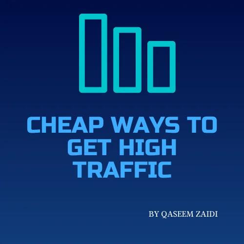 Cheap Ways To Get High Traffic
