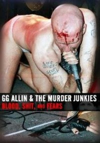 GG Allin & the Murder Junkies - 'Blood, Shit, and Fears' DVD Review (MVD)