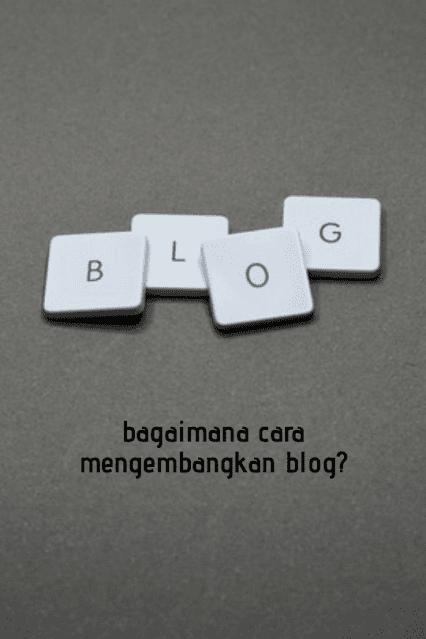 cara-mengembangkan-blog