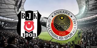 Gençlerbirliği vs Beşiktaş Maçını Canlı izle