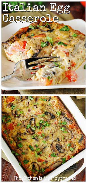 Italian Egg Casserole ~ Loaded with cheese, portabella mushrooms, fresh tomatoes & sweet Italian sausage, this easy casserole delivers up tons of flavor in every bite! A low-fuss recipe that works for both breakfast or dinner. Can be prepared ahead of time, too.  www.thekitchenismyplayground.com