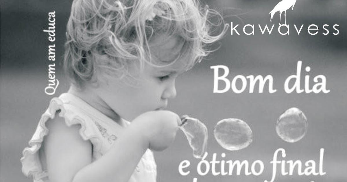 Bom Dia Um ótimo Fim De Semana A Todos: Kawavess: Bom Dia E Um ótimo Final De Semana
