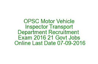 OPSC Motor Vehicle Inspector Transport Department Recruitment Exam 2016 21 Govt Jobs Online Last Date 07-09-2016
