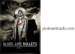 Blues and Bullets Episode 1 Download for the PC