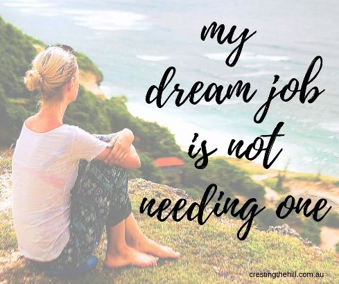 my dream job is not needing one #lifequotes