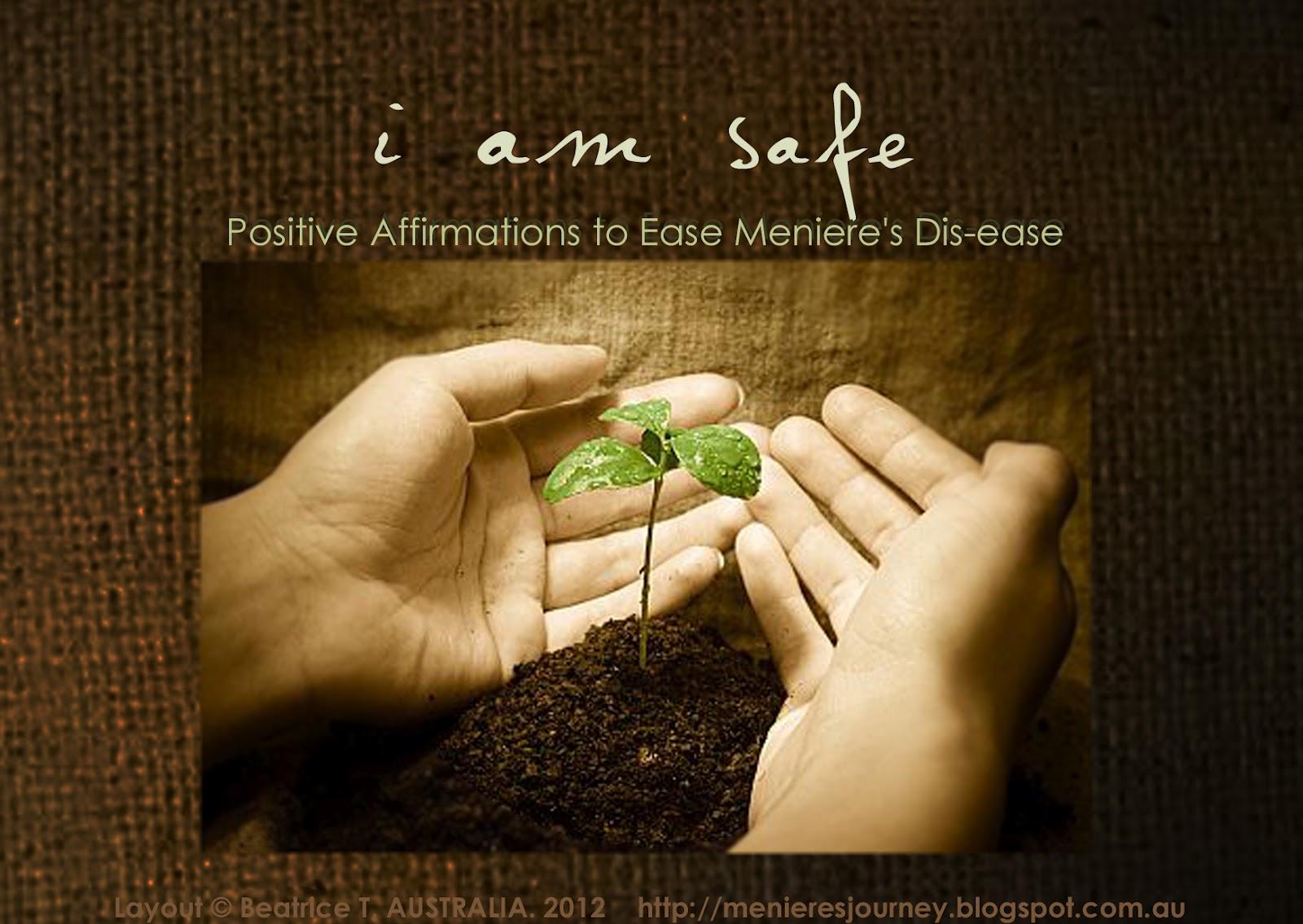 Menieres: An Inner (Ear) Journey: I Am Safe: Positive