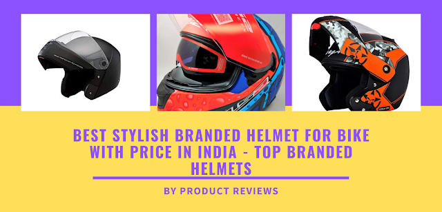 Best Stylish Branded Helmet For Bike With Price In India - Top Branded Helmets