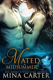 Mated by Midsummer - A Paranormal Shapeshifter Alpha Male Werewolf Romance by Mina Carter