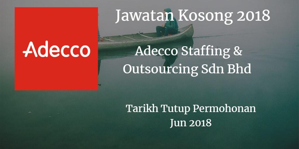 Jawatan Kosong Adecco Staffing & Outsourcing Sdn Bhd Jun 2018