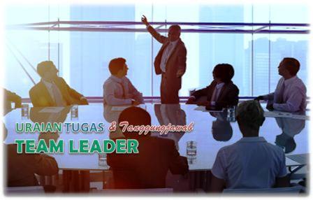 Tugas Dan Tanggung Jawab Team Leader