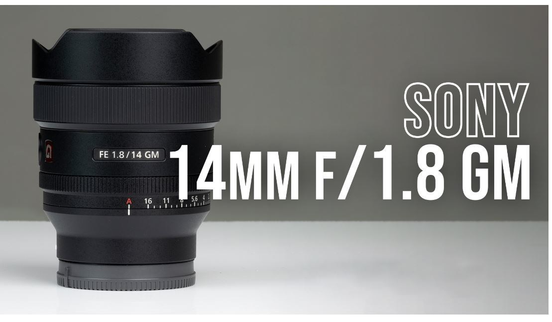 Sony Announces 14mm f/1.8 GM Lens