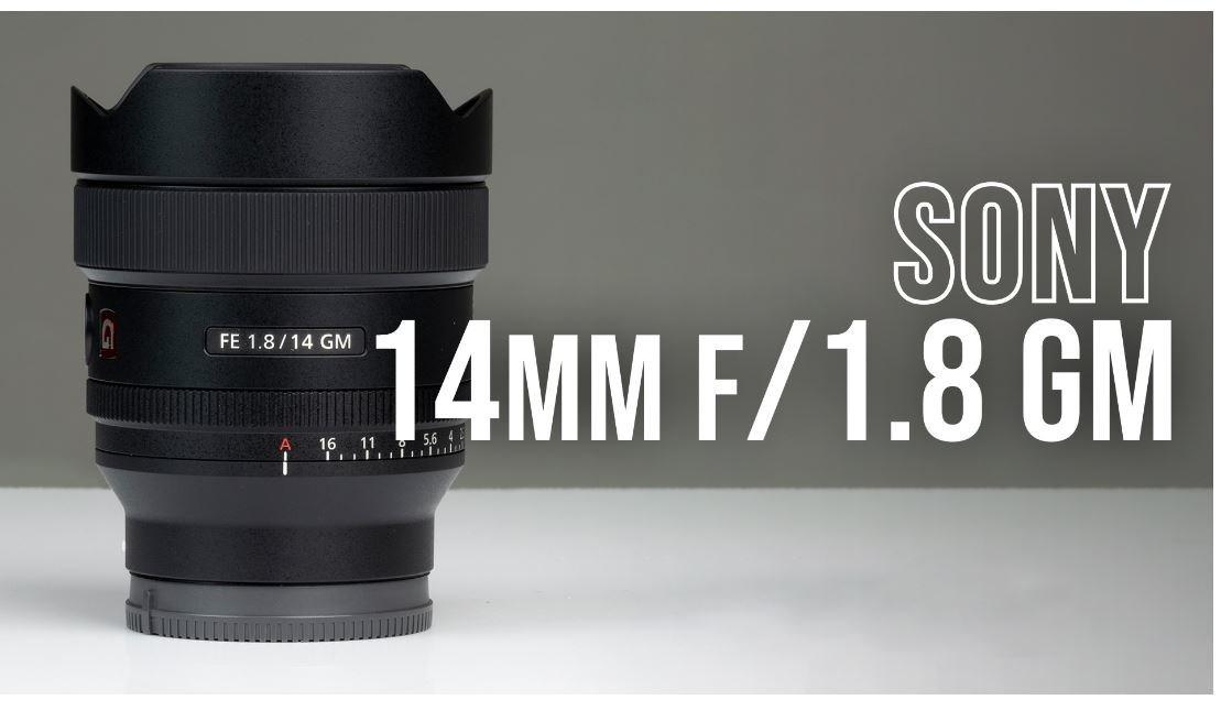 Sony Announces 14mm f/1.8 GM Lens