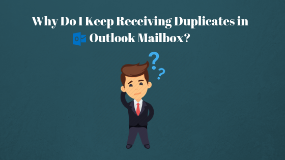 why do i keep getting duplicate emails in outlook