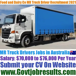 Food and Dairy Co MR Truck Driver Recruitment 2021-22