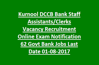 Kurnool DCCB Bank Staff Assistants, Clerks Vacancy Recruitment Online Exam Notification 62 Govt Bank Jobs Last Date 01-08-2017