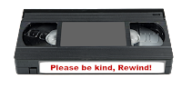 Please be kind, rewind, obsolete phrase