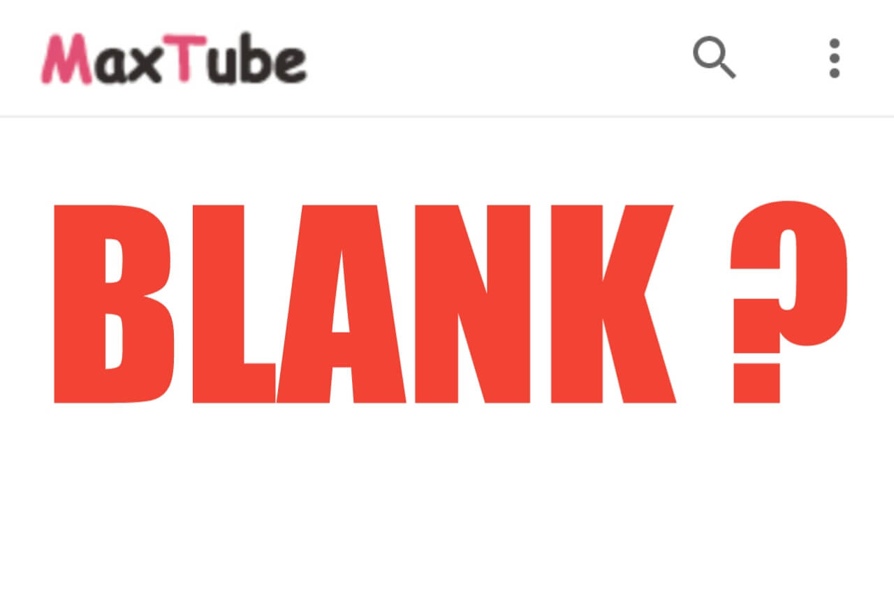 Aplikasi MaxTube Blank Saat di Buka