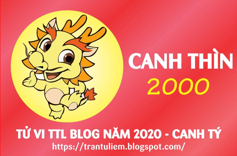TỬ VI TUỔI CANH THÌN 2000 NĂM 2020