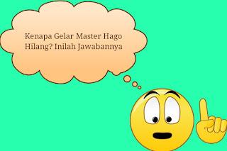Kenapa Gelar Master Hago Hilang? Inilah Jawabannya