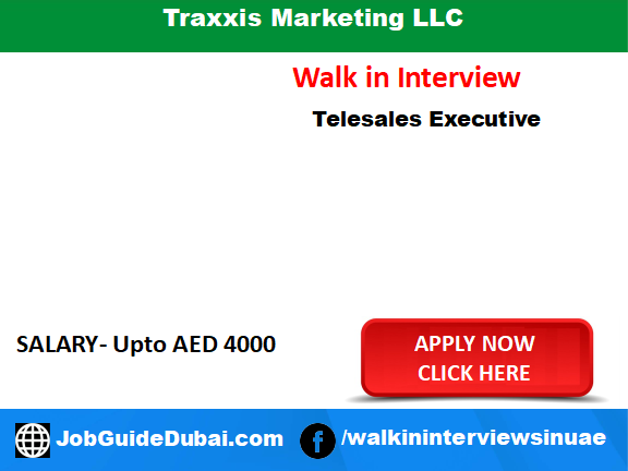 Traxxis Marketing llc career for Telesales Executive job in Dubai UAE
