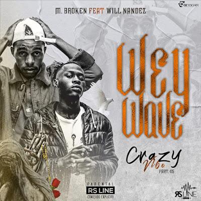 M. Broken - Wey Wave (feat. Will Nandez) 2020