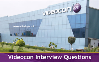 Videocon Group Interview Questions