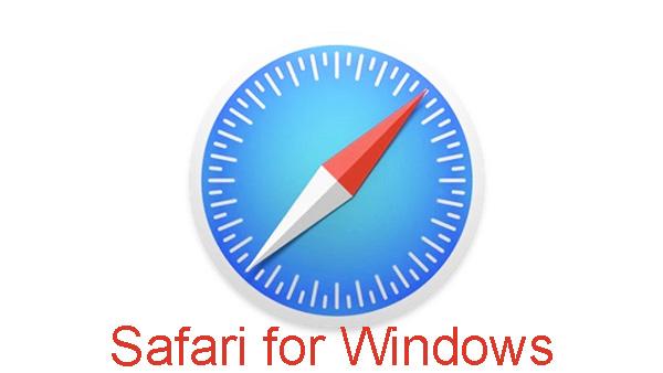 Download Safari cho Windows 7/8/10 (64bit) miễn phí mới nhất 2021 a