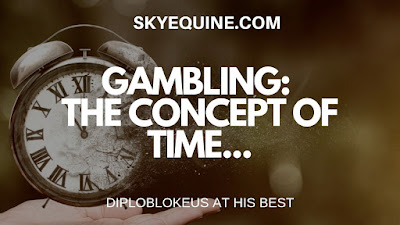 Gambling: The Concept of Time