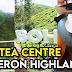 Boh Tea Centre Sungai Palas Cameron Highland Pahang. Apa yang Menarik ?