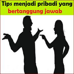 Tips Cara agar Menjadi PRIBADI yang Bertanggung jawab
