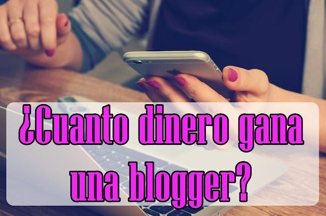 ¿Cuanto dinero gana una blogger?