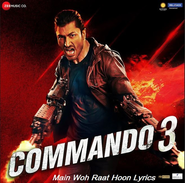 Commando 3 Main Woh Raat Hoon Lyrics | Ankit Tiwari