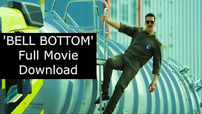 Bell Bottom Full Movie Download HD 480p, 720p