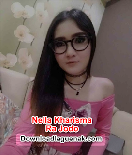 Download Lagu Nella Kharisma Ra Jodo Album Terbaru 2018