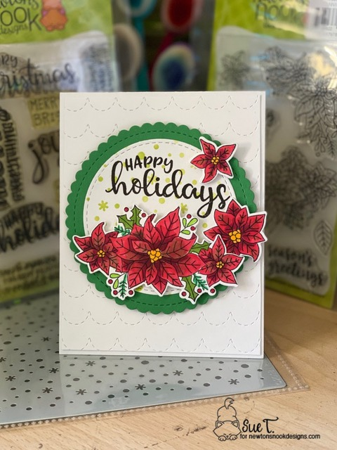 Happy Holidays by Sue T. features Sentiments of the Season, Petite Snow, Poinsettia Blooms, and Circle Frames by Newton's Nook Designs; #newtonsnook, #christmas, #cardmaking, #stencils