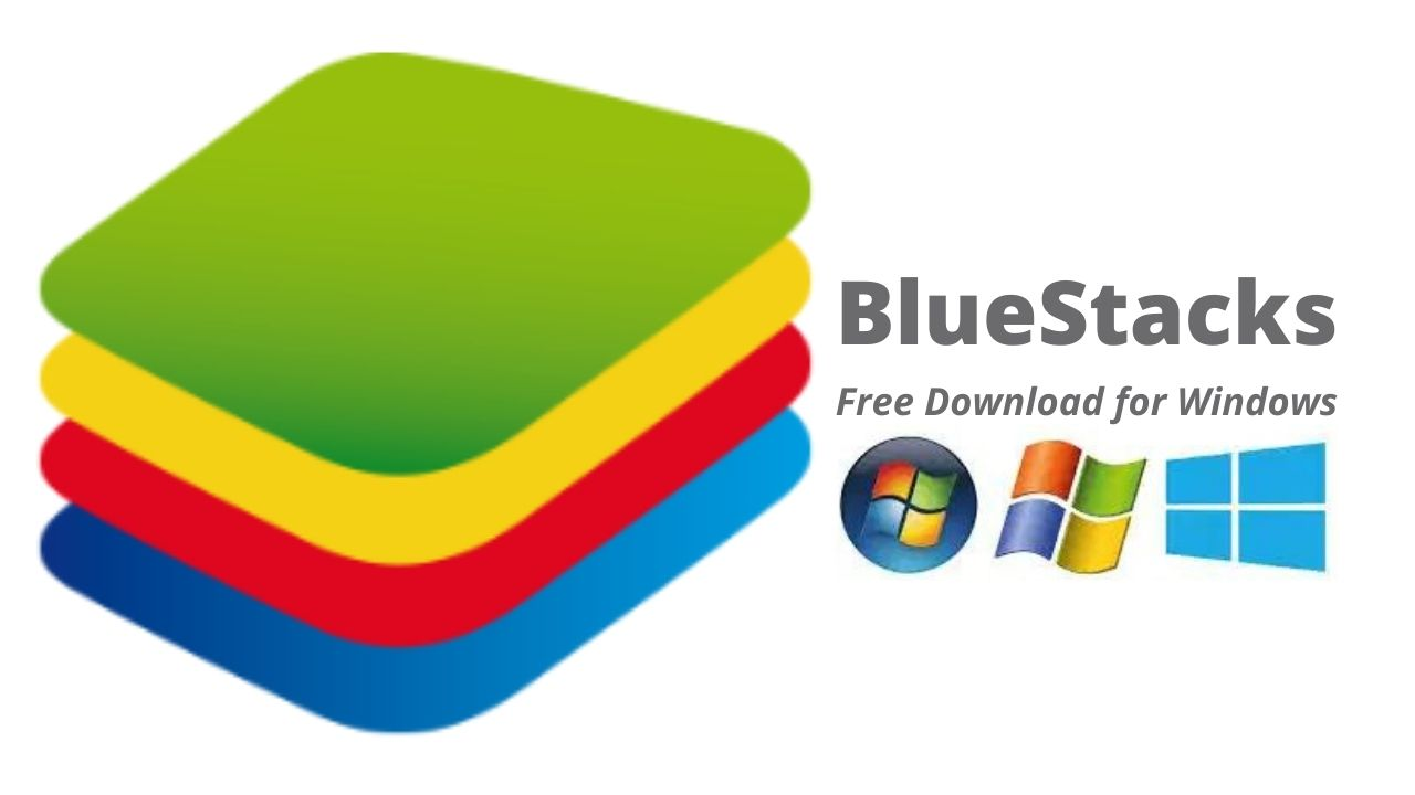 BlueStacks App Player Free Download for Windows 10, 8, 7