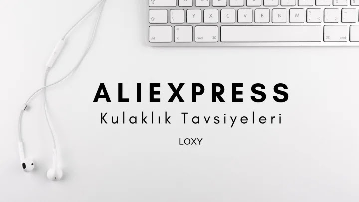 Aliexpress kulaklık tavsiye