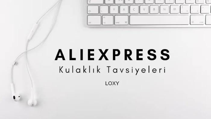 AliExpress Kulaklık Tavsiyesi - En Çok Satılan Kulaklıklar