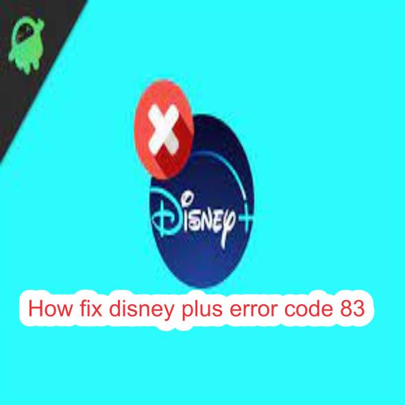 How fix disney plus error code 83