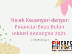 Melek Keuangan dengan Financial Expo Bulan Inklusi Keuangan 2021