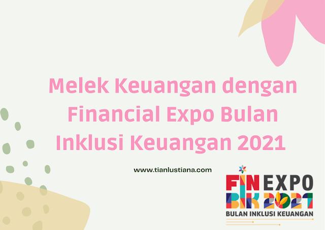 Financial Expo Bulan Inklusi Keuangan 2021