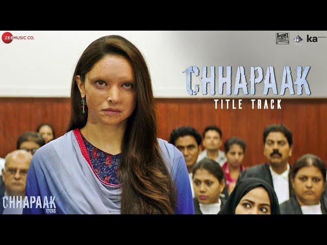 CHHAPAAK LYRICS - Arijit Singh | Chhapaak Title Track