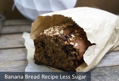 Banana Bread Recipe Less Sugar