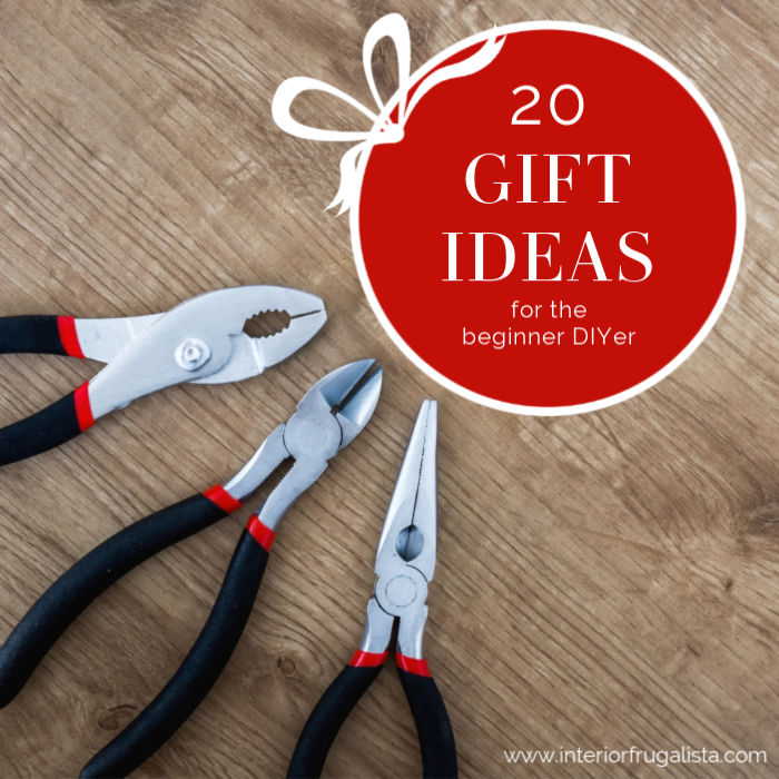 20 Gift Ideas For The Beginner DIYer plus Giveaway