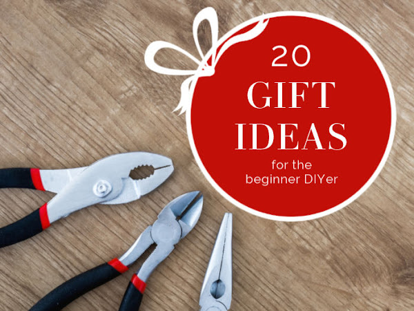 20 Gift Ideas For The Beginner DIYer