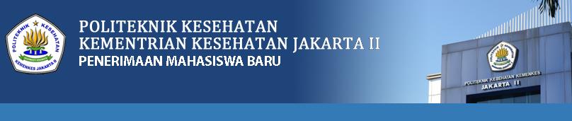 JADWAL PENDAFTARAN PMB POLTEKKES JAKARTA II JALUR PMDK (SELEKSI RAPORT) TAHUN AKADEMIK 2020/2021
