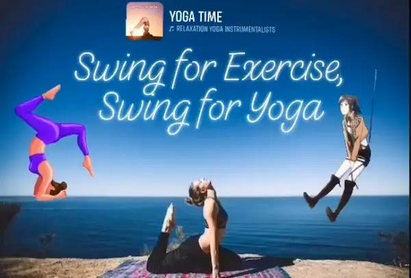 Swing for Exercise, Swing for Yoga