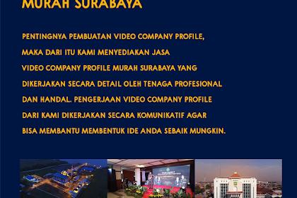 Pembuatan Video Profile Surabaya Resmi dan Terpercaya