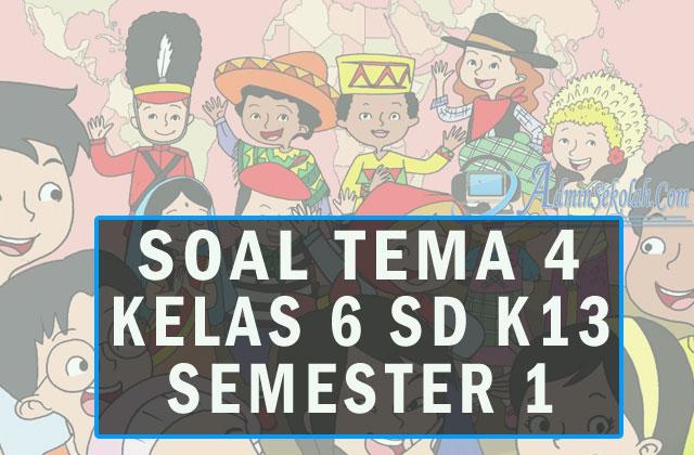 Soal UAS Tema 4 Kelas 6 Semester 1 Tahun Pelajaran 2020/2021 dan Kunci Jawaban